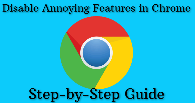 Disable Annoying Features in Chrome (Step-by-Step Guide)