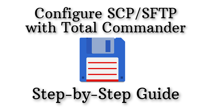 Configure SCP/SFTP with Total Commander (Step-by-Step Guide)