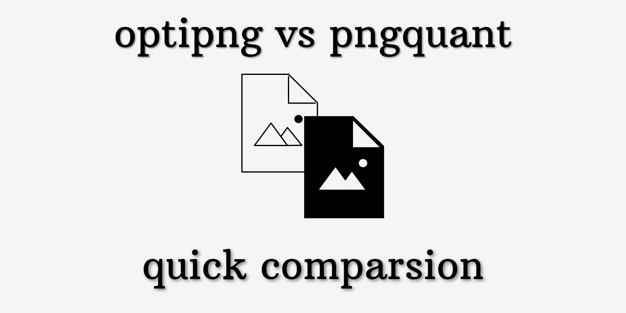optipng vs pngquant quick Comparsion