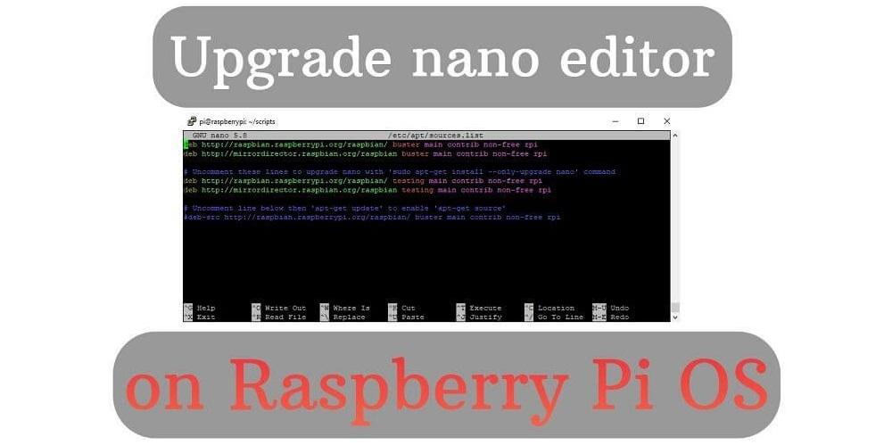 Upgrade nano editor on Raspberry Pi OS (Raspbian)
